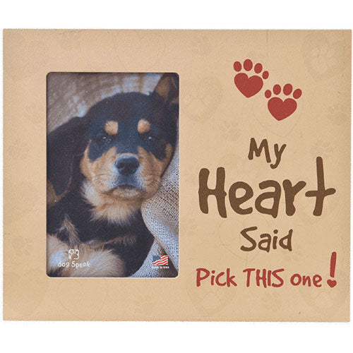 Dog Speak Vertical Picture Frame -  My Heart Said Pick… | Singpet.Com