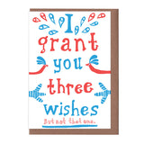 I Grant you Three Wishes Card