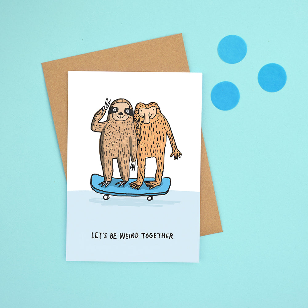 Let's be weird together Card