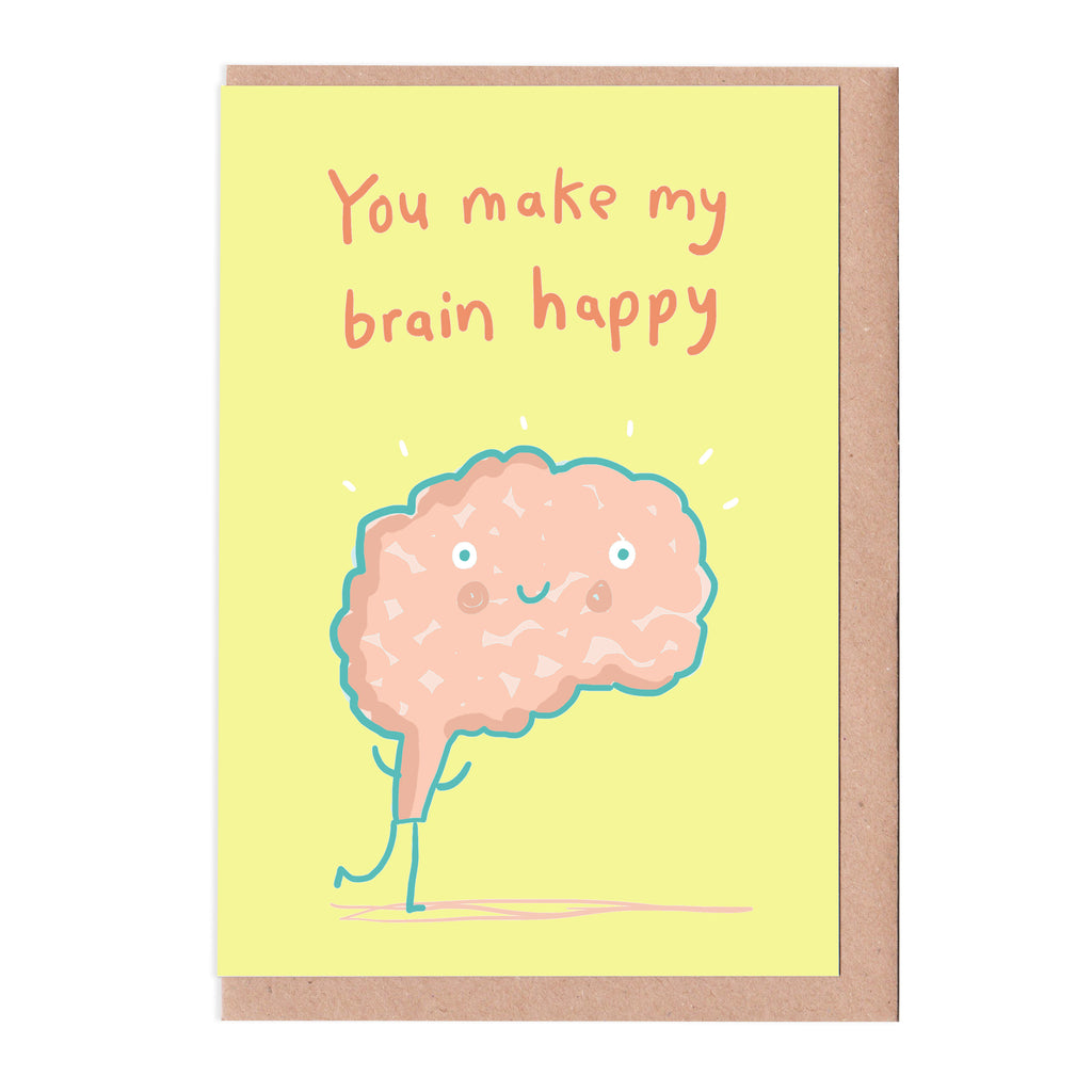You make my brain happy card