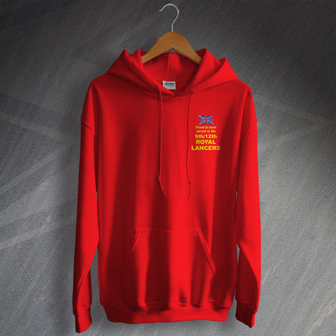 Proud to Have Served In The 9th/12th Royal Lancers Embroidered Hoodie