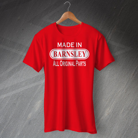 Made In Barnsley All Original Parts Unisex T-Shirt