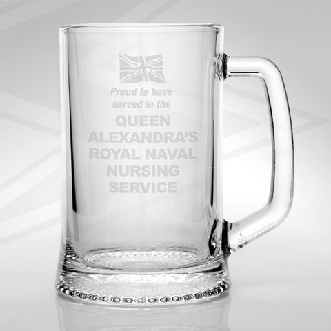 Proud to Have Served in The Queen Alexandra's Royal Naval Nursing Service Engraved Glass Tankard