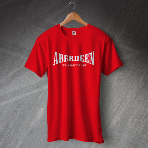 Aberdeen It's a Way of Life T-Shirt