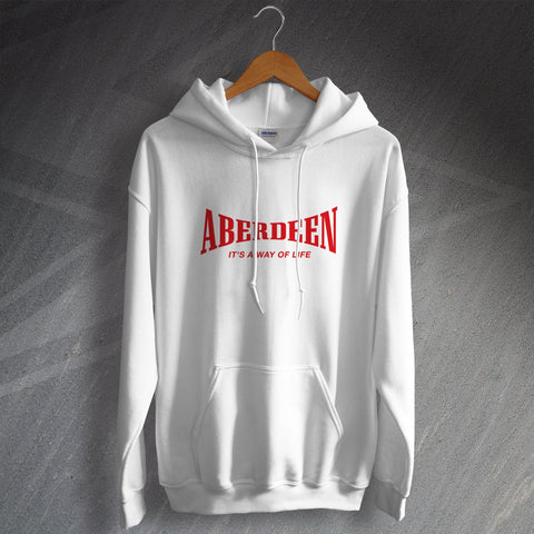 Aberdeen Hoodie It's a Way of Life