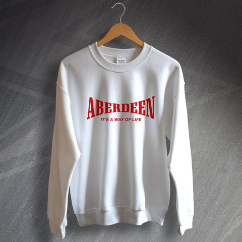 Aberdeen Sweatshirt It's a Way of Life