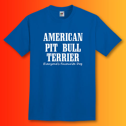 American Pit Bull Terrier Everyone's Favourite Dog T-Shirt