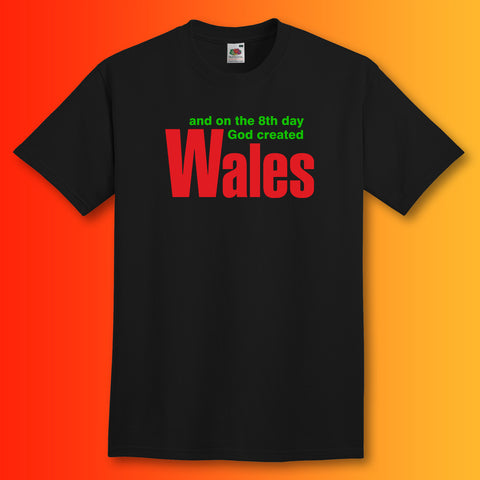And on The 8th Day God Created Wales T-Shirt