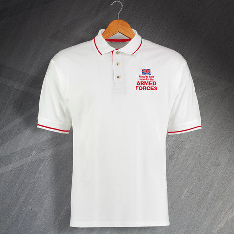 Proud to Have Served In The Armed Forces Embroidered Contrast Polo Shirt