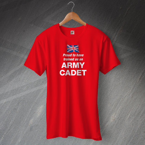Proud to Have Trained as an Army Cadet T-Shirt