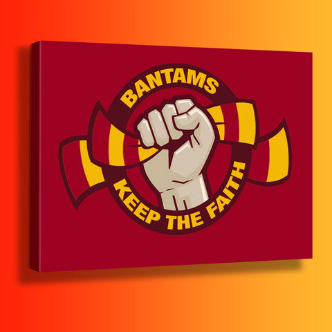 Bantams Keep The Faith Canvas Print