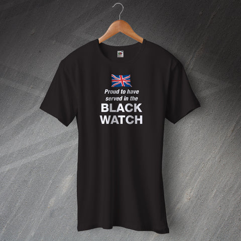 Proud to Have Served In The Black Watch T-Shirt