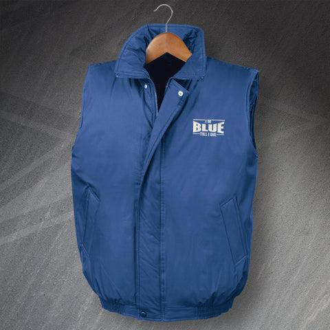 I'm Blue Till I Die Embroidered Padded Gilet