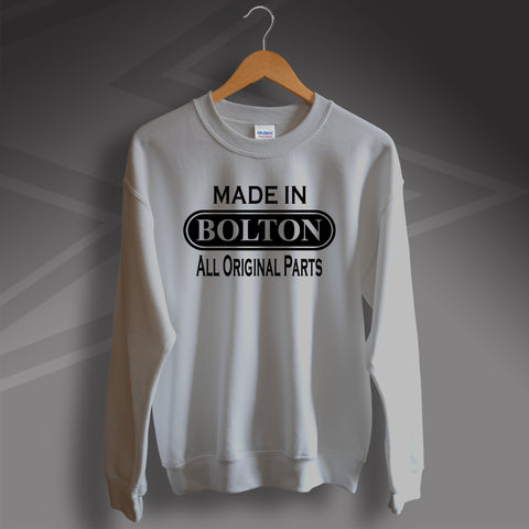 Made In Bolton All Original Parts Unisex Sweatshirt