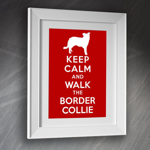 Border Collie Framed Print Keep Calm and Walk The Border Collie