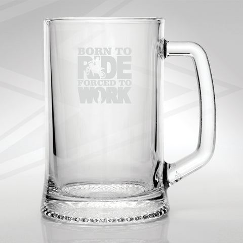Motorcycle Glass Tankard Engraved Born to Ride Forced to Work