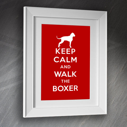 Boxer Dog Framed Print Keep Calm and Walk The Boxer