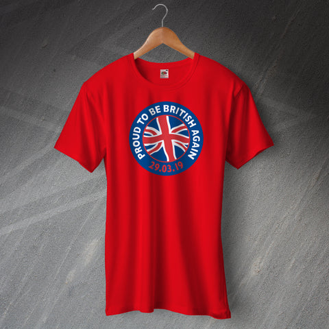 Proud to Be British Again T-Shirt