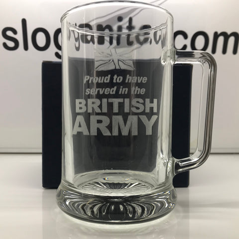 British Army Glass Tankard Engraved Proud to Have Served