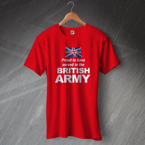 British Army T-Shirt Proud to Have Served