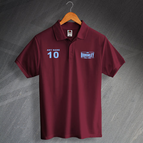 Burnley Football Polo Shirt Printed Personalised I'm Burnley Till I Die