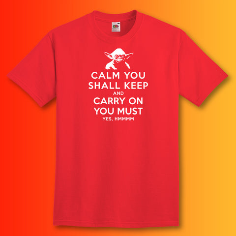 Yoda T-Shirt with Calm You Shall Keep and Carry On You Must Design