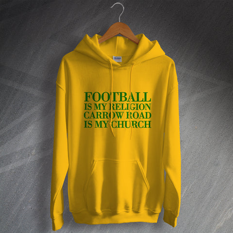 Norwich Football Hoodie Football is My Religion Carrow Road is My Church