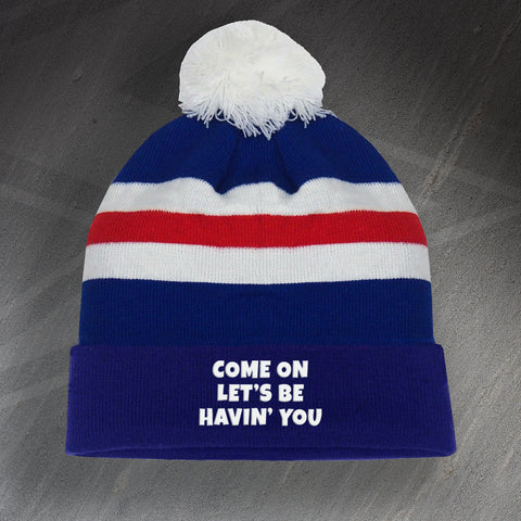 Police Force Bobble Hat Embroidered Come on Let's Be Havin' You