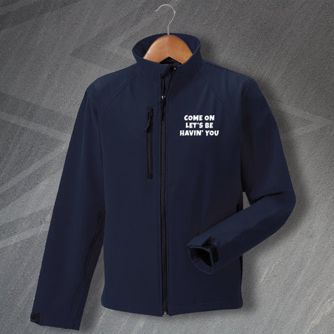 Police Force Jacket Embroidered Softshell Come on Let's Be Havin' You