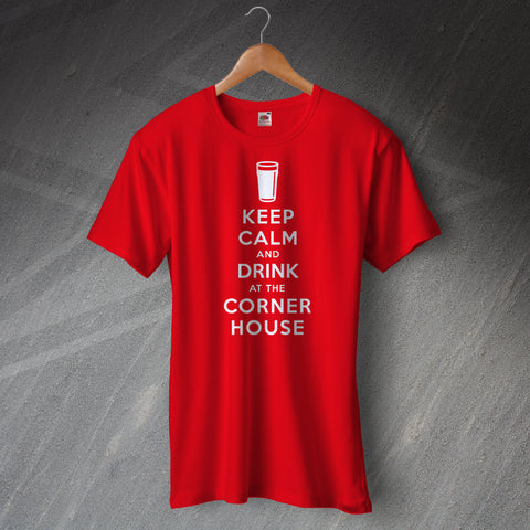 The Corner House Pub T-Shirt Keep Calm and Drink at The Corner House
