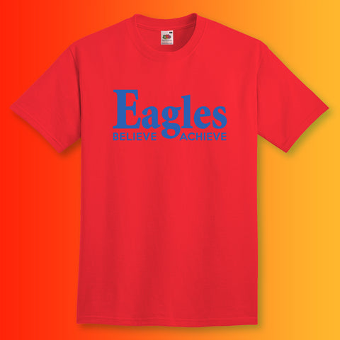 Eagles Believe & Achieve Shirt