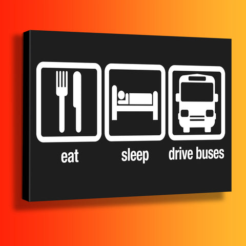 Eat Sleep Drive Buses Canvas Print
