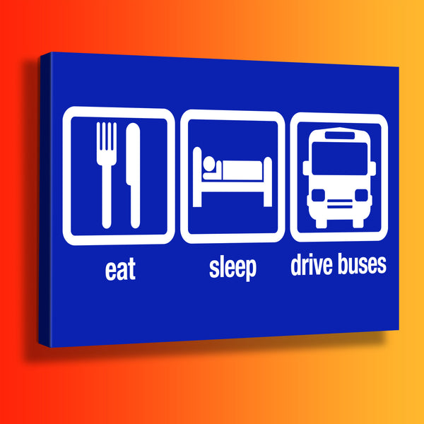 Eat Sleep Drive Buses Canvas Print Bus Gifts For Sale