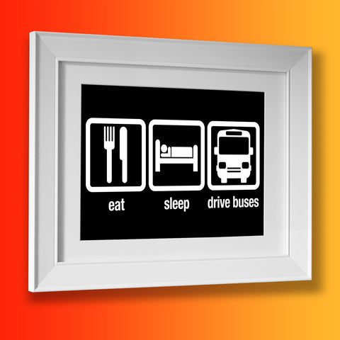 Eat Sleep Drive Buses Framed Print