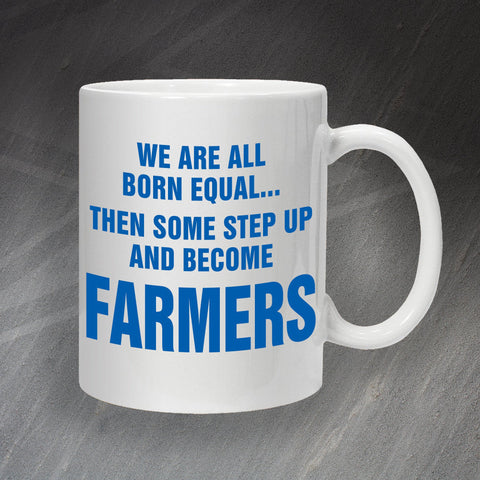 Farmer Mug All Born Equal
