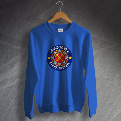 Fire Service Sweatshirt Proud to Be a Firefighter