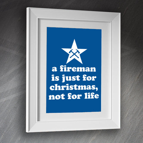 Fire Service Framed Print A Fireman is for Christmas not for Life