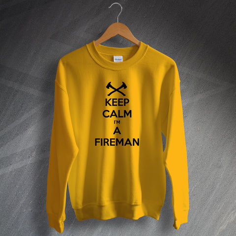 Fire Service Sweatshirt Keep Calm I'm a Fireman