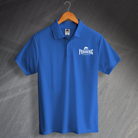 Fishing Polo Shirt Embroidered It's a Way of Life