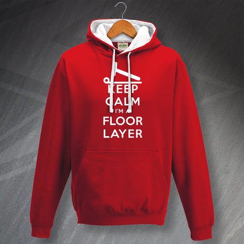 Floor Layer Hoodie Contrast Keep Calm I'm a Floor Layer