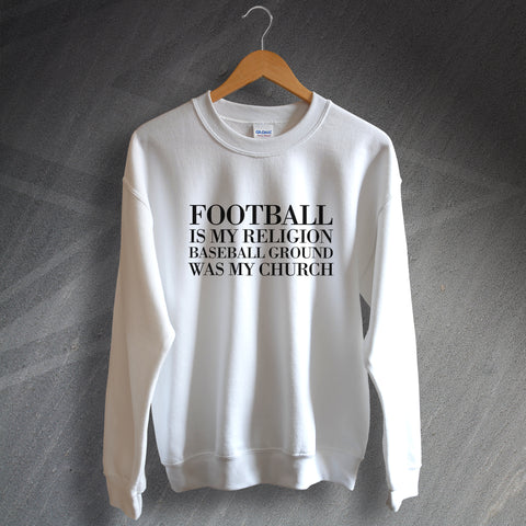 Derby Football Sweatshirt Football is My Religion The Baseball Ground was My Church