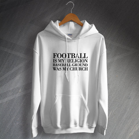 Derby Football Hoodie Football is My Religion The Baseball Ground was My Church