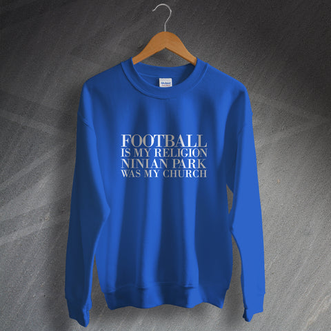 Cardiff Football Sweatshirt Football is My Religion Ninian Park was My Church