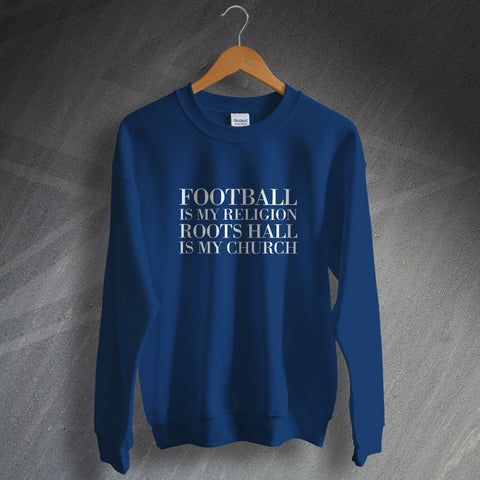 Southend Football Sweatshirt Football is My Religion Roots Hall is My Church