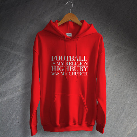 Arsenal Football Hoodie Football is My Religion Highbury was My Church