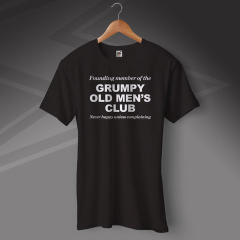 Grumpy Old Mens Club Never Happy Unless Complaining T-Shirt