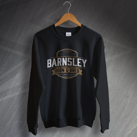 Genuine Barnsley Born and Bred Unisex Sweatshirt