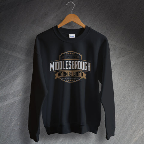 Middlesbrough Sweatshirt Genuine Middlesbrough Born and Bred