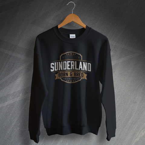 Genuine Sunderland Born and Bred Unisex Sweatshirt