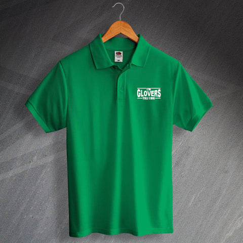 Yeovil Football Polo Shirt Embroidered I'm Glovers Till I Die